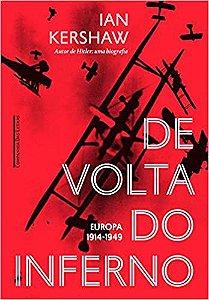 DE VOLTA DO INFERNO - EUROPA 1914 - 1949
