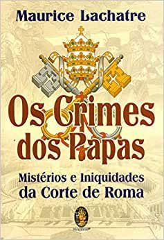 OS CRIMES DOS PAPAS