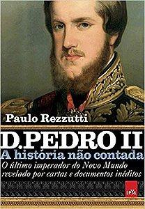 D. PEDRO II - A HISTORIA NAO CONTADA