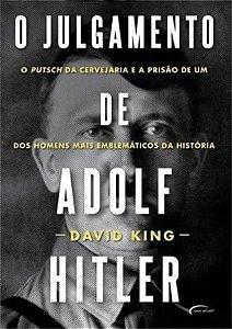 O JULGAMENTO DE ADOLF HITLER
