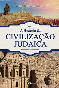 A HISTORIA DA CIVILIZACAO JUDAICA