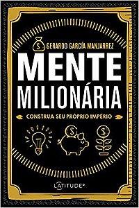 MENTE MILIONARIA - CONSTRUA SEU PROPRIO IMPERIO