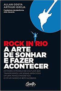 ROCK IN RIO - A ARTE DE SONHAR E FAZER ACONTECER