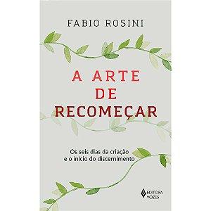 A ARTE DE RECOMECAR