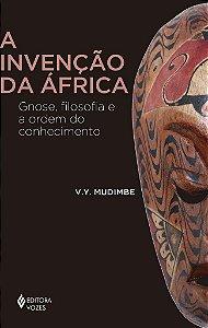 A INVENCAO DA AFRICA