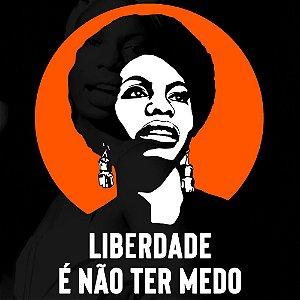Camiseta Nina Simone - Liberdade é não ter medo - Vestindo História