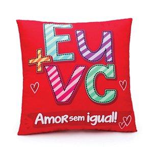 Almofada Eu + Vc - Amor sem igual