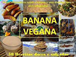 Banana Vegana - Pré-Venda - Preço com 50% de Desconto - Aproveite!