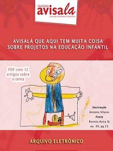Coletânea - AVISA LÁ QUE AQUI TEM MUITA COISA SOBRE PROJETOS NA EDUCAÇÃO INFANTIL