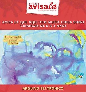 Coletânea - AVISA LÁ QUE AQUI TEM MUITA COISA SOBRE CRIANÇAS DE 0 A 3 ANOS