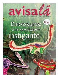 Revista Avisa lá #33 - Dinossauros: Uma aprendizagem instigante