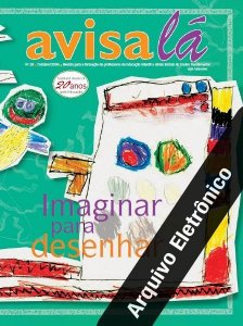 Arquivo Eletrônico Avisa lá #28 - Imaginar para desenhar