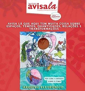 Coletânea – Avisa Lá que aqui tem muita coisa sobre Espaços, tempos, quantidades, relações e transformações.