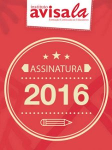 Assinatura/Renovação da revista Avisa lá para 2016