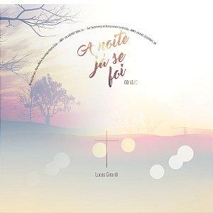 CD - A noite já se foi - Lucas Girardi - Ao Vivo