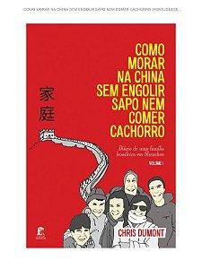 Livro - Como morar na China sem engolir sapo nem comer cachorro, Chris Dumont