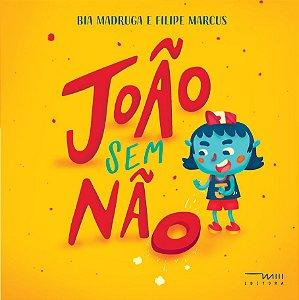João Sem Não (Bia Madruga e Filipe Marcus)