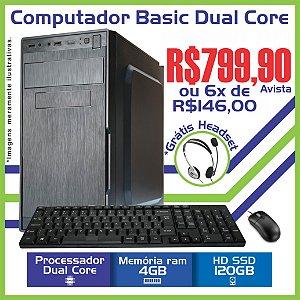 Computador Basic Dual Core, Mem 4Gb, SSd 120 Gb