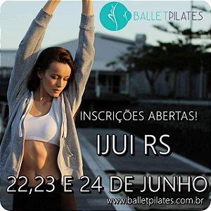 06-CERTIFICAÇÃO BALLETPILATES FUSION: 22, 23 e 24 de JUNHO EM IJUÍ-RS