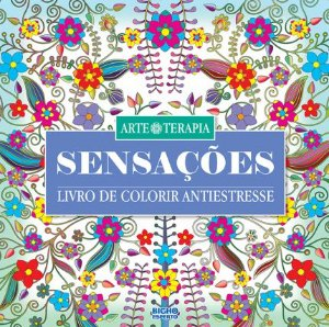 Livro Arte e Terapia - Sensações - Livro de colorir antiestresse