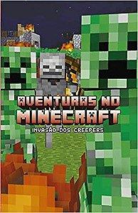 Livro Aventuras no Minecraft - Invasão dos creepers