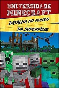 Livro Universidade Minecraft - Batalha no mundo da superfície
