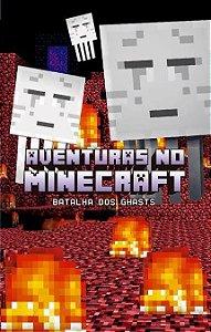 Livro Aventuras No Minecraft - Batalha Dos Ghasts