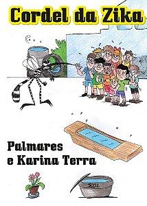 CORDEL DA ZIKA - Palmares e Karina Terra