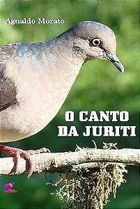 O CANTO DA JURITI - Agnaldo Morato