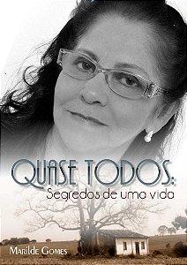 QUASE TODOS SEGREDOS DE UMA VIDA - Marildes Gomes