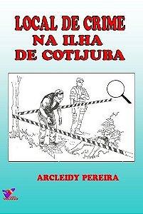 LOCAL DE CRIME NA ILHA DE COTIJUBA - Arcleidy Pereira