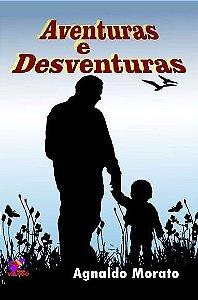 AVENTURAS E DESVENTURAS - Agnaldo Morato