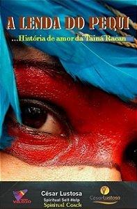 A LENDA DO PEQUI - HISTÓRIA DE AMOR DE TAINÁ RACAN - César Lustosa