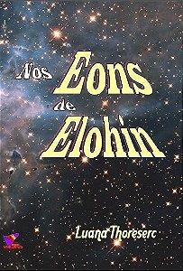 NOS EONS DE ELOHIN - Luana Thoreserc