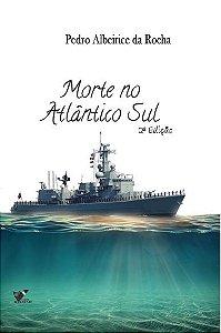 Morte no Atlântico Sul - Pedro Albeirice da Rocha