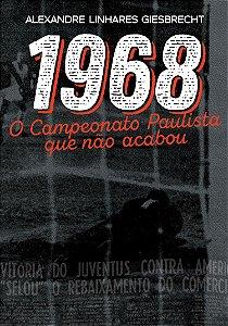 Livro 1968: o Campeonato Paulista que não Acabou