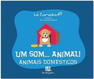 UM SOM... ANIMAL! - ANIMAIS DOMESTICOS