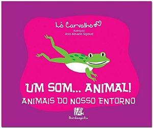 UM SOM... ANIMAL! - ANIMAIS DO NOSSO ENTORNO