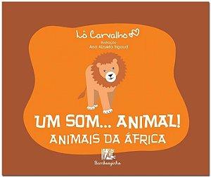 UM SOM... ANIMAL! - ANIMAIS DA AFRICA