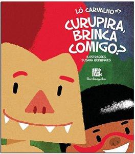 CURUPIRA, BRINCA COMIGO?