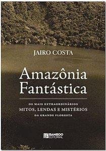 AMAZÔNIA FANTÁSTICA