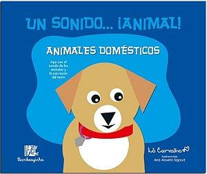 UN SONIDO... ANIMAL! - ANIMALES DOMÉSTICOS
