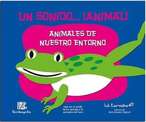 UN SONIDO... ANIMAL! - ANIMALES DE NUESTRO ENTORNO