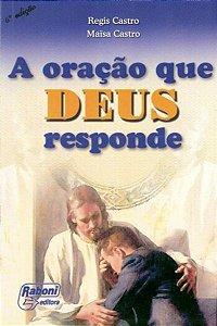 Livro A Oração Que Deus Responde - Regis Castro & Maïsa Castro