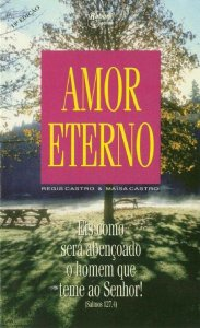 Livro Amor Eterno - Regis Castro & Maïsa Castro