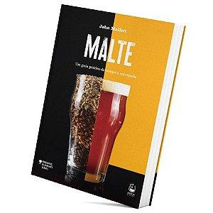 Livro MALTE - um guia prático do campo a cervejaria (John Mallett)