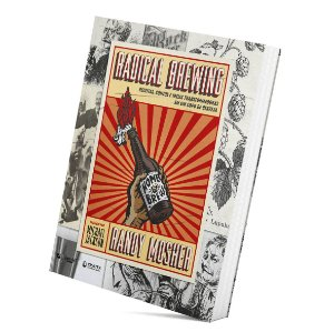 Livro RADICAL BREWING (Randy Mosher)