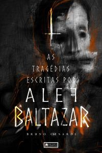 As Tragédias Escritas por Alef Baltazar