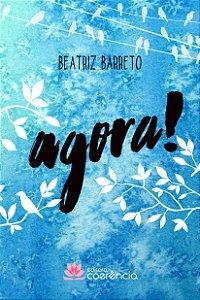 Agora! - Beatriz Barreto
