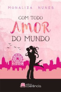 Com Todo Amor Do Mundo - Monaliza Nunes